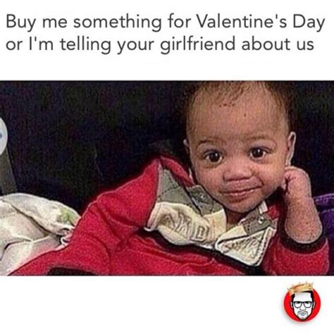 Cute Valentines Memes - buy me something for valentine s day or i m telling your