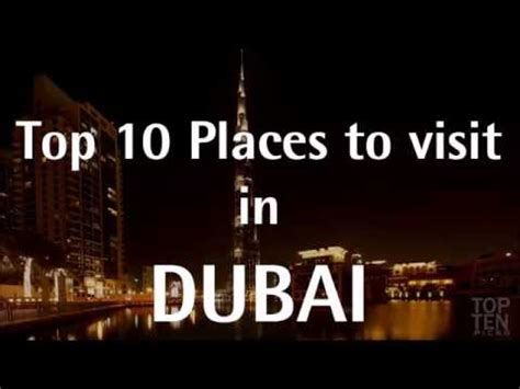 Top 10 Places To Go by Top 10 Places To Visit In Dubai