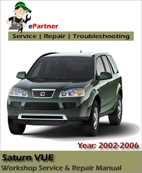 auto repair manual online 2004 saturn vue on board diagnostic system saturn vue service repair manual 2002 2006 automotive service repair manual