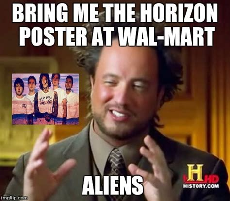 Bring Me The Horizon Meme - ancient aliens meme imgflip