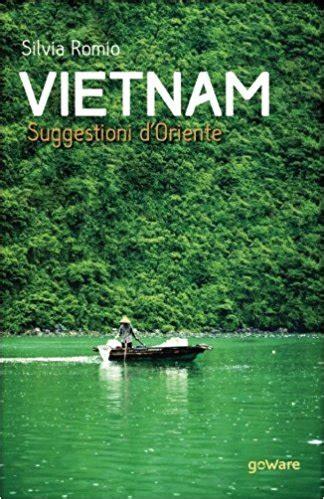 i viaggi della vita 8854032239 il vero costo della vita in vietnam i viaggi di clach