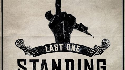 Last One Standing last one standing your guide to and by