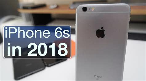 iphone 6s in 2018 is it still