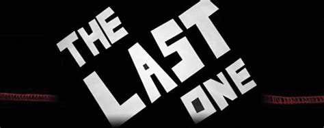 The Last One the last one echo magazine
