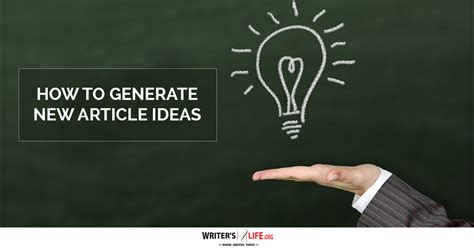 how to generate new article ideas writer s org