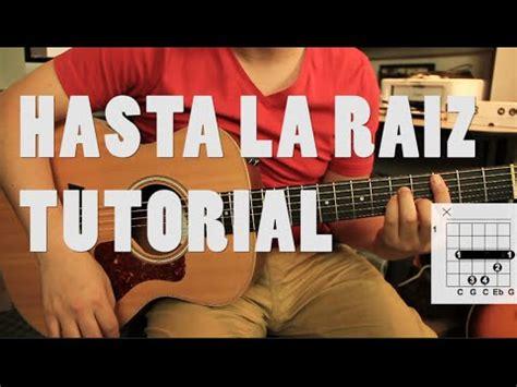 tutorial hasta la raiz natalia lafourcade como tocar quot hasta la ra 237 z quot de natalia lafourcade