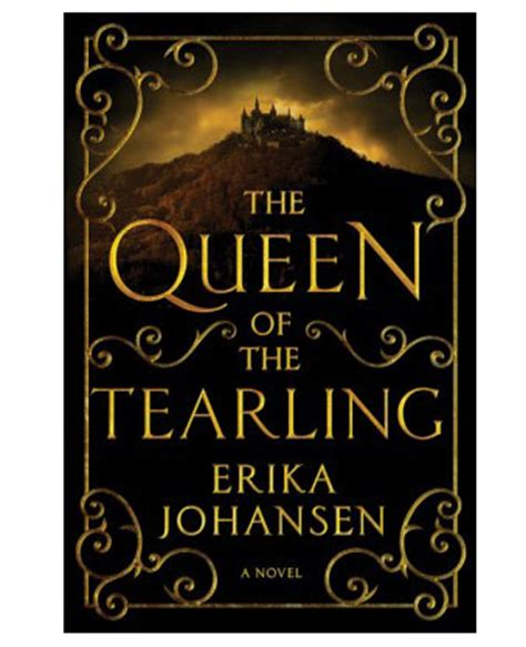 The Of The Tearling Oleh Erika Johansen the of the tearling by erika johansen chatelaine book club