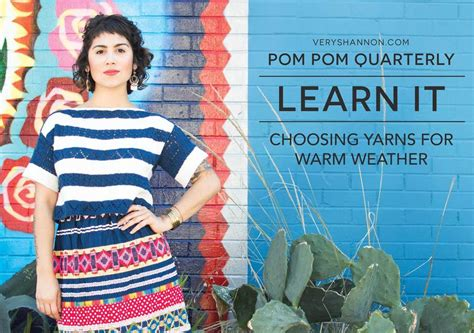 pom pom knitting magazine knit along choosing yarns for warm weather with special