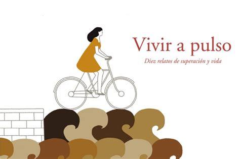 libro a pulso vivir a pulso un libro solidario contra el c 225 ncer infantil blogs cun los blogs de la