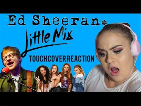 download mp3 ed sheeran little lady 7 35 mb ed sheeran covers little mix touch reaction