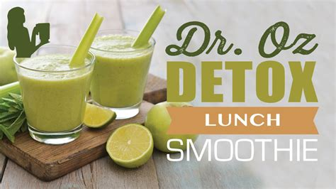 Droz 10 Detox Foods by Dr Oz 3 Day Detox Lunch Green Smoothie Drink By The