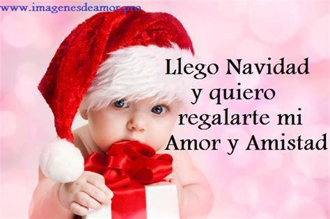imagenes de amor y amistad en navidad imagenes bebes navide 241 os con frases para navidad