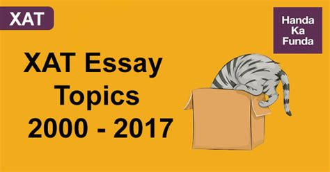 Xat Essay Questions by Xat Essay Topics From Previous Year Papers From 2000 Till 2017 Handa Ka Funda