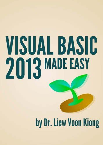 quot visual basic 2013 made easy quot by dr liew voon