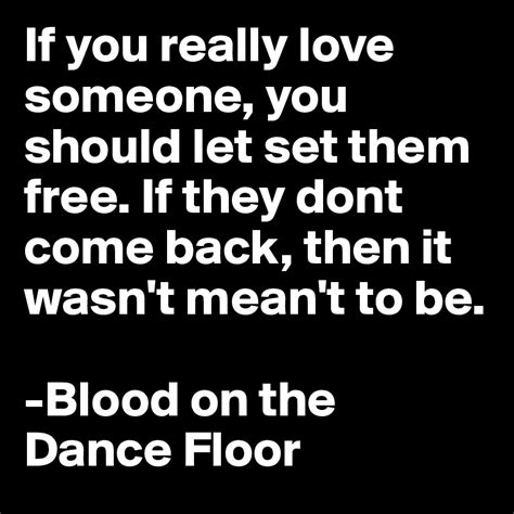 You Dont To Be A Dancer by If You Really Someone You Should Let Set Them Free