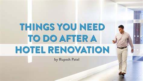 things you need after ac section things you need to do after a hotel renovation rupesh