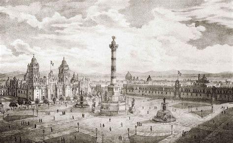 el zocalo de la ciudad de mexico primera parte 1555 1876 desde la el zocalo de la ciudad de mexico primera parte 1555 1876