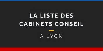 Cabinet De Conseil Lyon by La Liste Compl 232 Te Des Cabinets Conseil 224 Lyon 100 Contacts