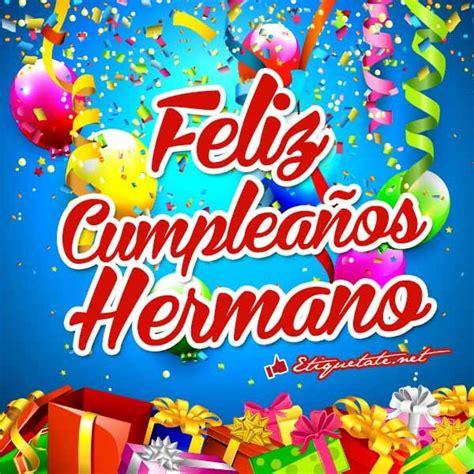 ver imagenes que digan feliz cumpleaños m 225 s de 1000 ideas sobre tarjeta cumplea 241 os hermano en
