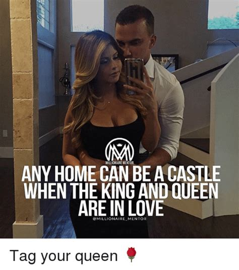 King And Queen Memes - milliohaire mentor any home can be acastle when the king