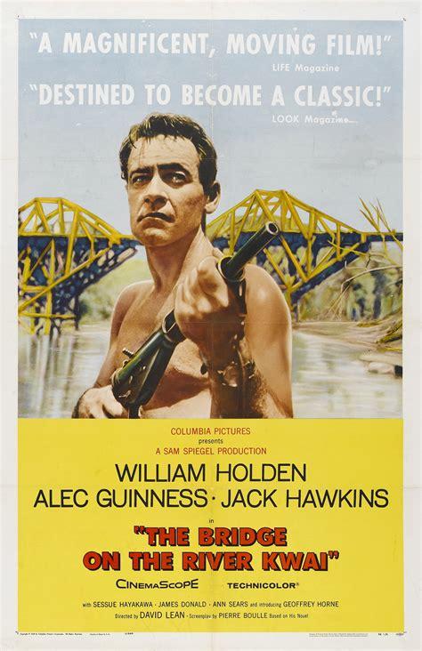 katsella elokuva the bridge on the river kwai movie review quot the bridge on the river kwai quot 1957 lolo