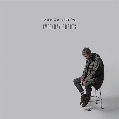 film robot solo damon albarn to release debut solo album everyday robots