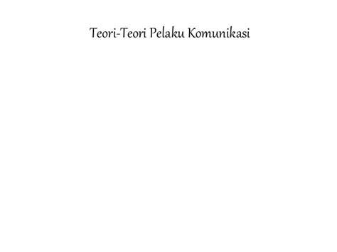 Ensiklopedia Teori Komunikasi 1 teori teori pelaku komunikasi