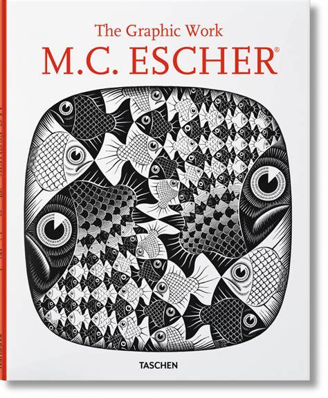 m c escher the graphic m c escher graphic work taschen books