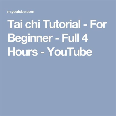 yoga tutorial for beginners youtube tai chi tutorial for beginner full 4 hours youtube