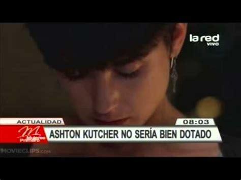 hombre bien dotado youtube demi moore revela que ashton kutcher no ser 237 a bien dotado