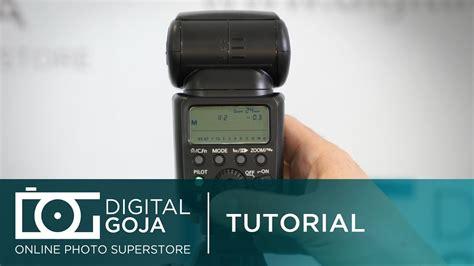tutorial flash canon tutorial speedlite flash for canon ttl vs manual
