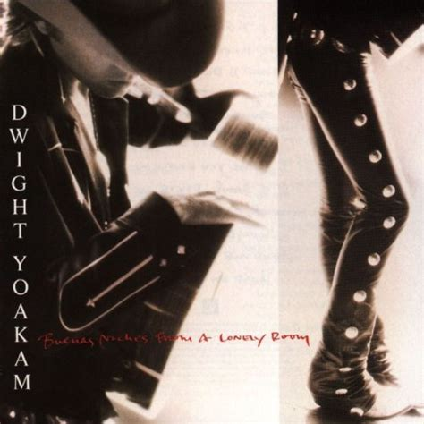 buenas noches from a lonely room buenas noches from a lonely room by dwight yoakam album cover
