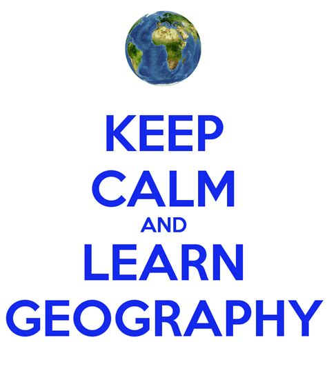 learning geography keep calm and learn geography poster tatciana keep