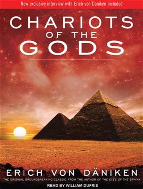 of the gods books listen to chariots of the gods by erich daniken at