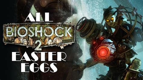 7 Tips On Bioshock 2 by All Bioshock 2 Easter Eggs Secrets Feat Thebioshockhub