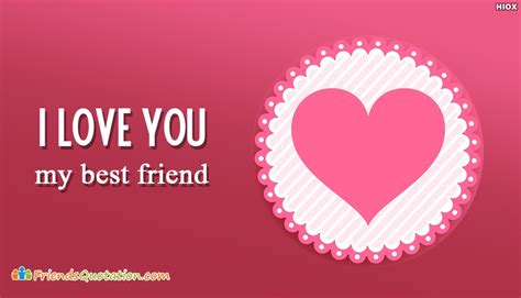 images of love you my friend friendship quotes about buddie