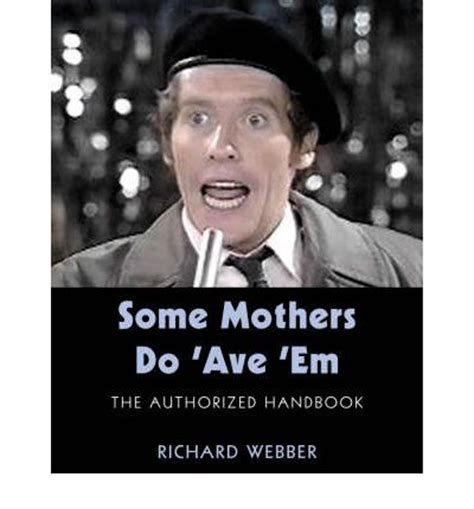 Some Mothers Do Ave Em Quotes quot some mothers do ave em quot richard webber 9780752215105