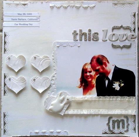 scrapbook wedding layout ideas 122 best wedding scrapbook page ideas images on pinterest