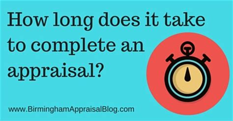 how does it take to complete an appraisal