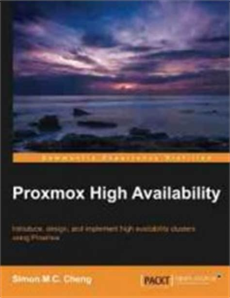 mastering proxmox third edition build virtualized environments using the proxmox ve hypervisor books a practical guide to fedora and hat enterprise linux