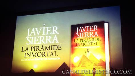 libro la pirmide inmortal conferencia presentaci 211 n y firma del libro la pir 193 mide inmortal de javier sierra en valencia