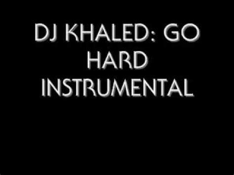 dj khaled instrumental mp download dj khaled go hard instrumental youtube