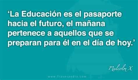 imagenes reflexiones educativas tecnologia educativa 2013 frases celebres sobre la educaci 242 n