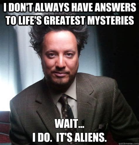 Aliens Meme Original - image 259977 ancient aliens know your meme