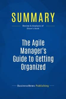 what s new oremedy get organized be successful the agile manager s guide to getting organized