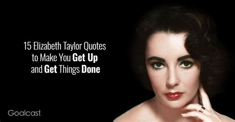 elizabeth quotes 15 elizabeth quotes to make you get up and get