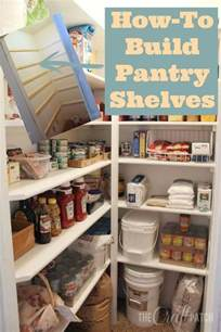 How To Build A Kitchen Pantry by How To Build Pantry Shelves Pantry Small Spaces And Shelves