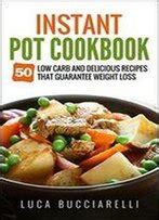 instant pot cookbook the complete weight watchers smart points guide and 100 top best pressure cooker recipes for rapid weight loss books cookbooks books