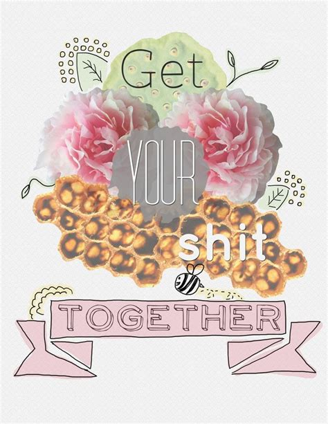 get your sht together get your together quotes quotesgram