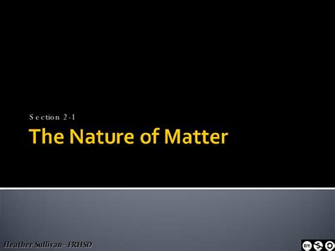 section 2 1 the nature of matter the nature of matter